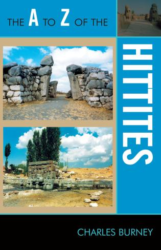 Cover image for the book The A to Z of the Hittites