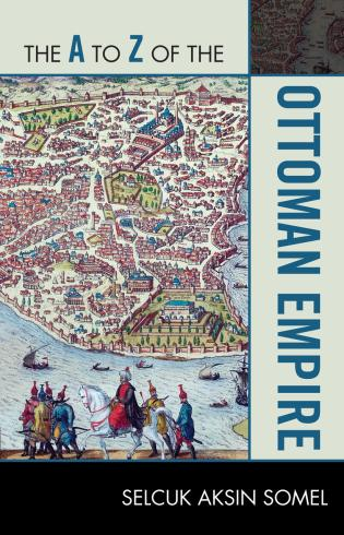 Cover image for the book The A to Z of the Ottoman Empire