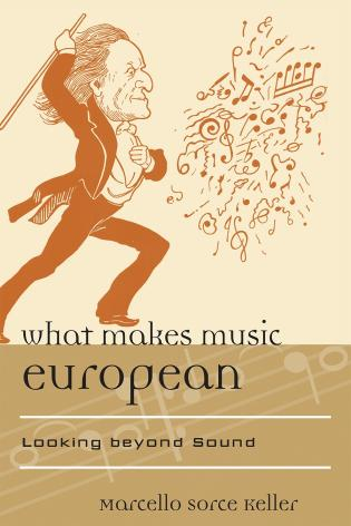 Cover image for the book What Makes Music European: Looking beyond Sound
