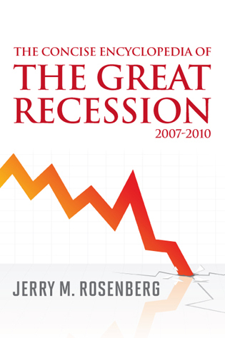 Cover image for the book The Concise Encyclopedia of The Great Recession 2007-2010