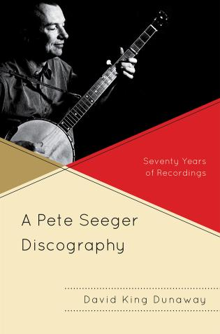 Cover image for the book A Pete Seeger Discography: Seventy Years of Recordings