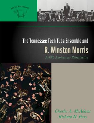 Cover image for the book The Tennessee Tech Tuba Ensemble and R. Winston Morris: A 40th Anniversary Retrospective