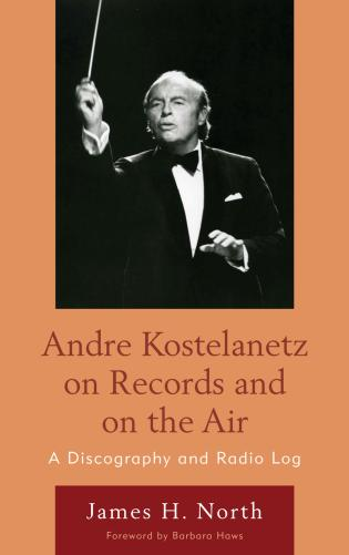 Cover image for the book Andre Kostelanetz on Records and on the Air: A Discography and Radio Log