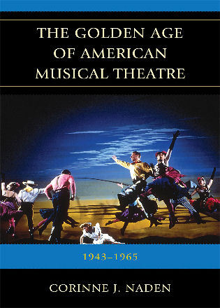 Cover image for the book The Golden Age of American Musical Theatre: 1943-1965