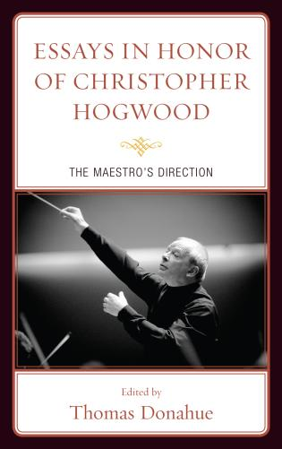 Cover image for the book Essays in Honor of Christopher Hogwood: The Maestro's Direction