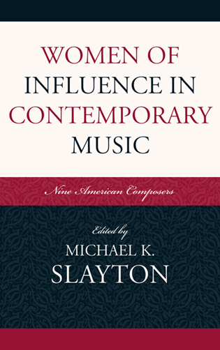 Cover image for the book Women of Influence in Contemporary Music: Nine American Composers