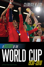 Cover image for the book A History of the World Cup: 1930-2010, Updated Edition