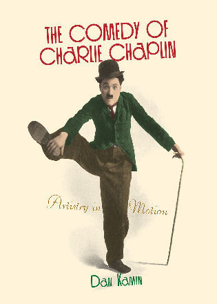 Cover image for the book The Comedy of Charlie Chaplin: Artistry in Motion