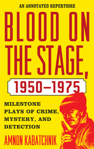 Cover image for the book Blood on the Stage, 1950-1975: Milestone Plays of Crime, Mystery, and Detection