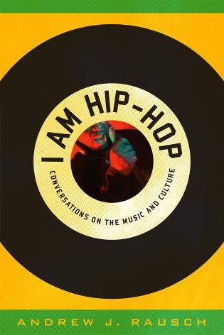 Cover image for the book I Am Hip-Hop: Conversations on the Music and Culture