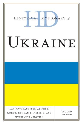 Cover image for the book Historical Dictionary of Ukraine, Second Edition