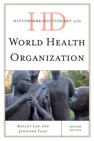 Cover image for the book Historical Dictionary of the World Health Organization, Second Edition