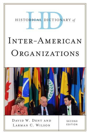 Cover image for the book Historical Dictionary of Inter-American Organizations, Second Edition