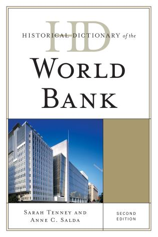 Cover image for the book Historical Dictionary of the World Bank, Second Edition