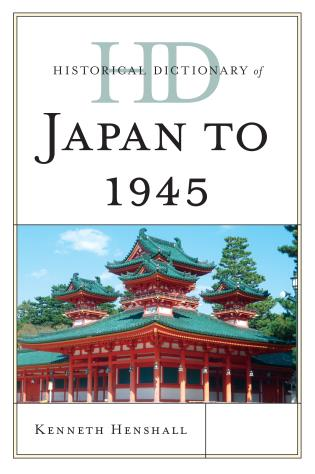 Cover image for the book Historical Dictionary of Japan to 1945