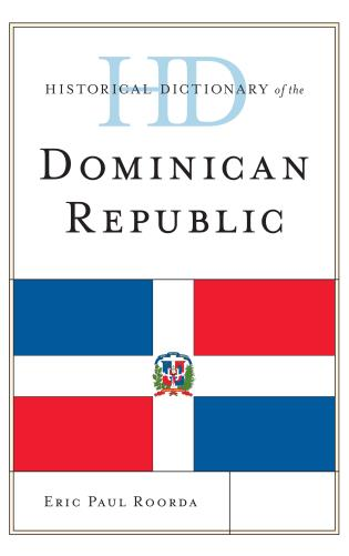 Cover image for the book Historical Dictionary of the Dominican Republic