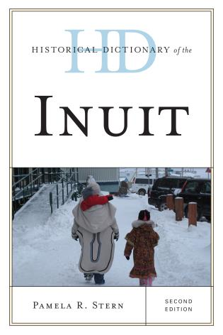 Cover image for the book Historical Dictionary of the Inuit, Second Edition