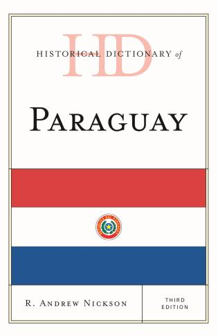 Cover image for the book Historical Dictionary of Paraguay, Third Edition