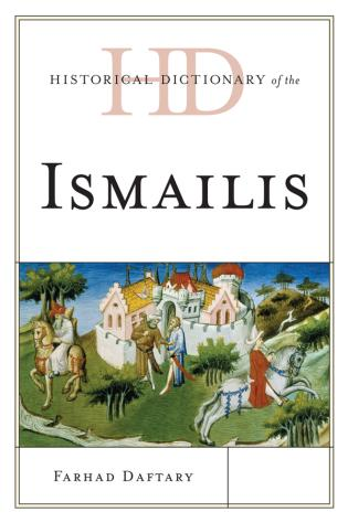 Cover image for the book Historical Dictionary of the Ismailis