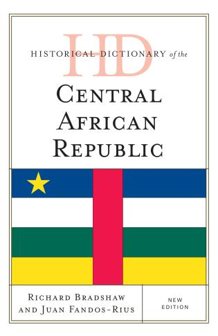 Cover image for the book Historical Dictionary of the Central African Republic, New Edition