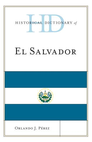 Cover image for the book Historical Dictionary of El Salvador