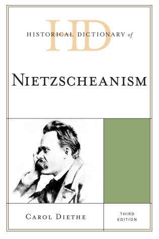 Cover image for the book Historical Dictionary of Nietzscheanism, Third Edition