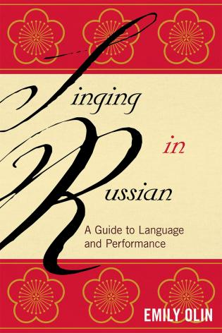 Cover image for the book Singing in Russian: A Guide to Language and Performance