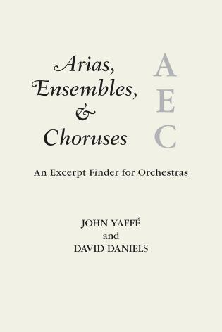 Cover image for the book Arias, Ensembles, & Choruses: An Excerpt Finder for Orchestras