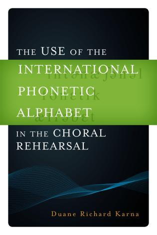 Cover image for the book The Use of the International Phonetic Alphabet in the Choral Rehearsal
