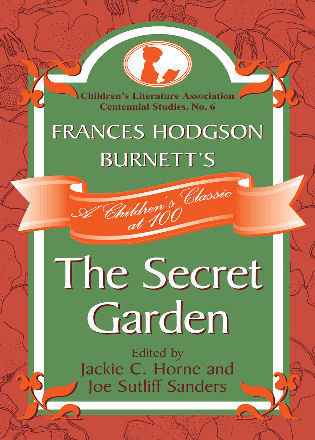 Cover image for the book Frances Hodgson Burnett's The Secret Garden: A Children's Classic at 100