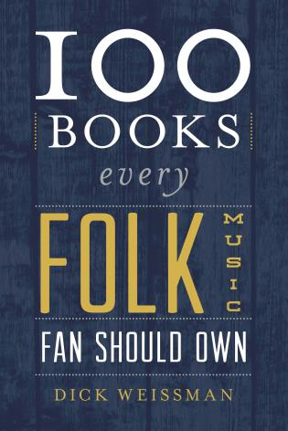 Cover image for the book 100 Books Every Folk Music Fan Should Own