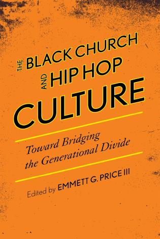 Cover image for the book The Black Church and Hip Hop Culture: Toward Bridging the Generational Divide