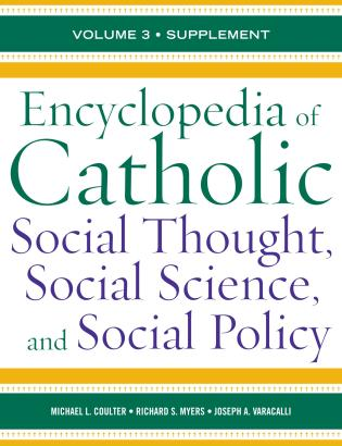 Cover image for the book Encyclopedia of Catholic Social Thought, Social Science, and Social Policy: Supplement