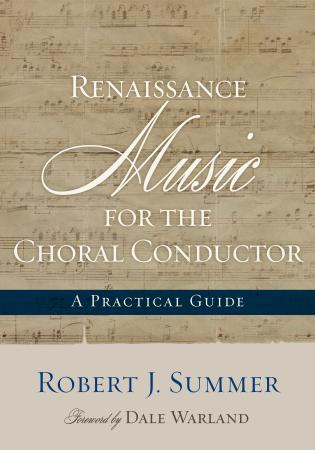 Cover image for the book Renaissance Music for the Choral Conductor: A Practical Guide
