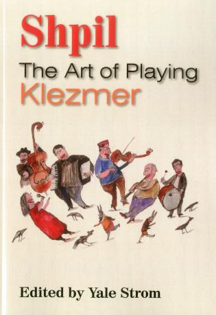 Cover image for the book Shpil: The Art of Playing Klezmer