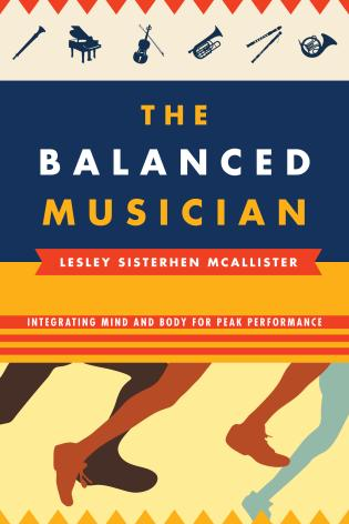 Cover image for the book The Balanced Musician: Integrating Mind and Body for Peak Performance