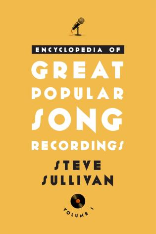 Cover image for the book Encyclopedia of Great Popular Song Recordings, Volume 1 and 2
