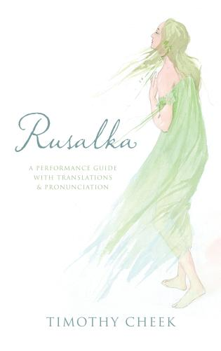 Cover image for the book Rusalka: A Performance Guide with Translations and Pronunciation
