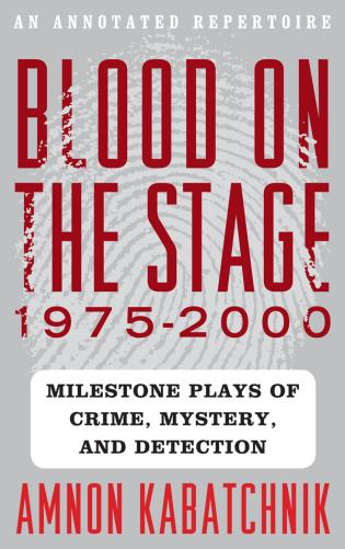 Cover image for the book Blood on the Stage, 1975-2000: Milestone Plays of Crime, Mystery, and Detection