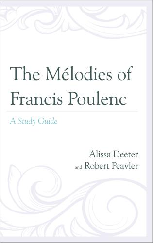 Cover image for the book The Mélodies of Francis Poulenc: A Study Guide