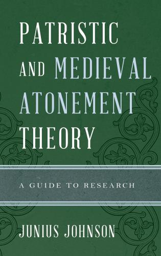 Cover image for the book Patristic and Medieval Atonement Theory: A Guide to Research