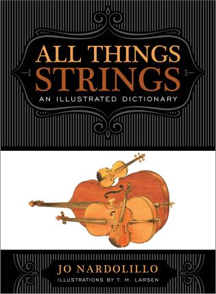 Cover image for the book All Things Strings: An Illustrated Dictionary