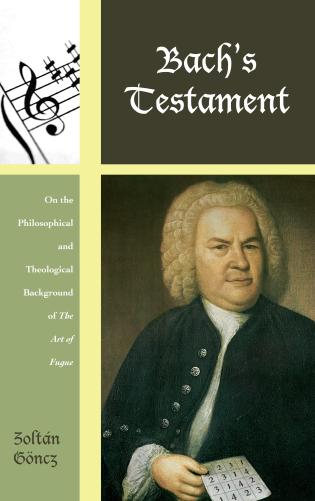 Cover image for the book Bach's Testament: On the Philosophical and Theological Background of The Art of Fugue