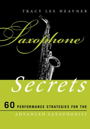 Cover image for the book Saxophone Secrets: 60 Performance Strategies for the Advanced Saxophonist