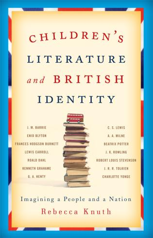Cover image for the book Children's Literature and British Identity: Imagining a People and a Nation
