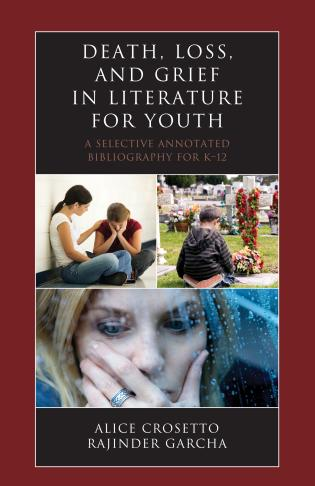 Cover image for the book Death, Loss, and Grief in Literature for Youth: A Selective Annotated Bibliography for K-12