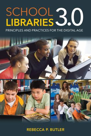 Cover image for the book School Libraries 3.0: Principles and Practices for the Digital Age