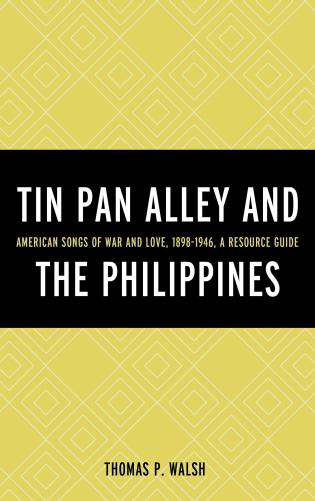 Cover image for the book Tin Pan Alley and the Philippines: American Songs of War And Love, 1898-1946, A Resource Guide