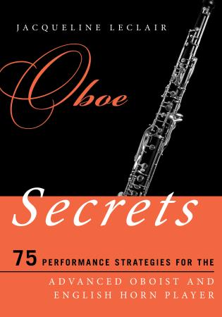 Cover image for the book Oboe Secrets: 75 Performance Strategies for the Advanced Oboist and English Horn Player