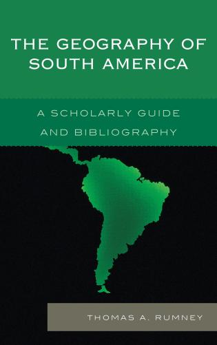 Cover image for the book The Geography of South America: A Scholarly Guide and Bibliography